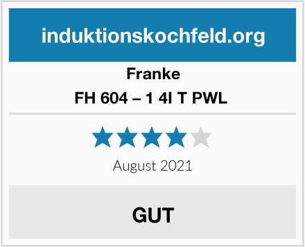 Franke FH 604 – 1 4I T PWL  Test