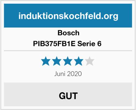 Bosch PIB375FB1E Serie 6  Test